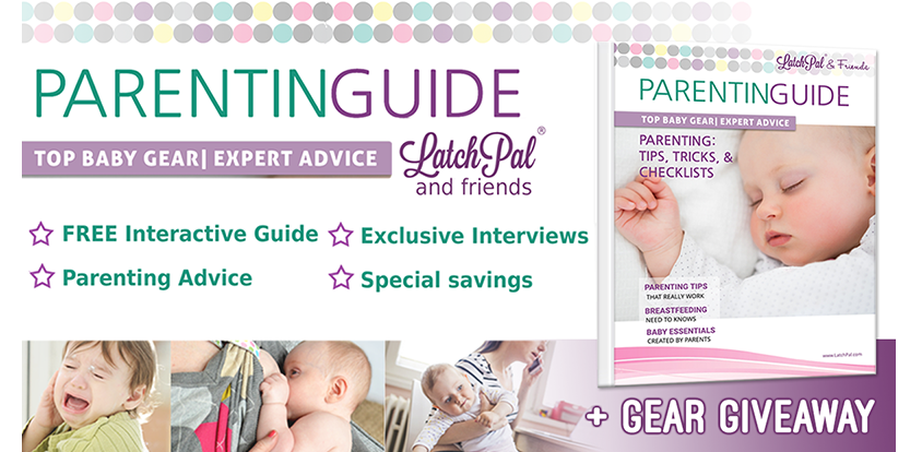 Latchpal Parenting Guide Expert Advice Top Baby Gear Giveaway