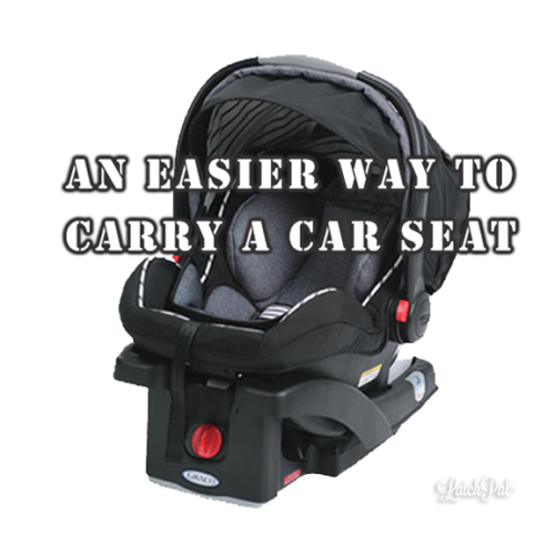 AN EASIER WAY TO CARRY A CAR SEAT